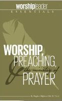 Worship, Preaching, & The Ministry of Prayer