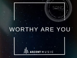 "Song Story: ""Worthy Are You"""